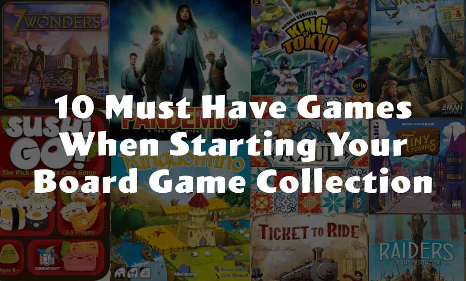 Must Have Games Starting Board Game Collection